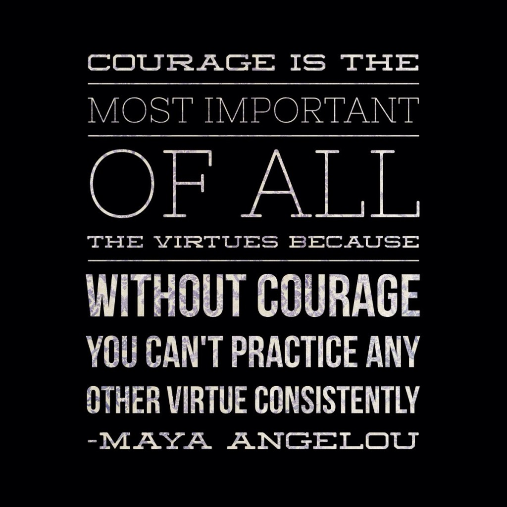 Maya Angelou Quotes And Sayings: The Importance Of Courage